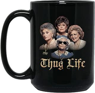 ZEN DEAL - THE GOLDEN GIRLS THUG LIFE 15 oz. Black Mug