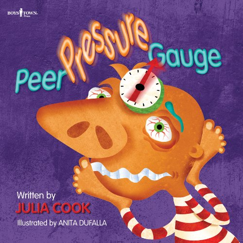 Compare Textbook Prices for Peer Pressure Gauge Building Relationships 4 Edition ISBN 9781934490488 by Julia Cook,Anita DuFalla,Anita DuFalla