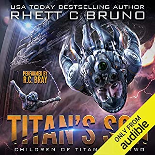 Titan's Son                   Written by:                                                                                                                                 Rhett C. Bruno                               Narrated by:                                                                                                                                 R.C. Bray                      Length: 8 hrs and 53 mins     2 ratings     Overall 5.0