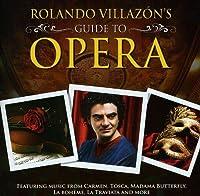 Rolando Villaz0n's Guide to Opera
