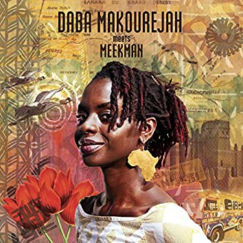Daba Makourekah Meets Meekman
