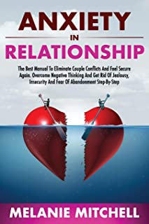 Sponsored Ad - ANXIETY IN RELATIONSHIP: The Best Manual To Eliminate Couple Conflicts And Feel Secure Again. Overcome Nega...