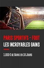 Livres FOOT Les Incroyables Gains avec LE COVID: 1 800€ en 18 jours PDF