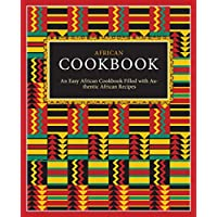 African Cookbook: An Easy African Cookbook Filled with Authentic African Recipes (2nd Edition) [Print Replica] Kindle Edition by BookSumo Press for Free