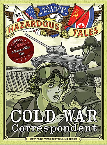 Compare Textbook Prices for Cold War Correspondent Nathan Hale's Hazardous Tales #11: A Korean War Tale  ISBN 9781419749513 by Hale, Nathan