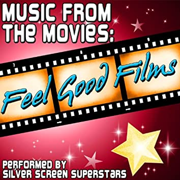 Music From The Movies: Feel Good Films