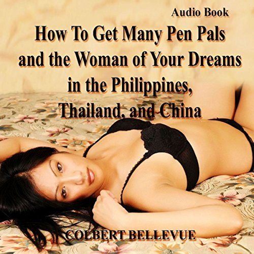 How to Get Many Pen Pals and the Woman of Your Dreams in the Philippines, Thailand, and China audiobook cover art