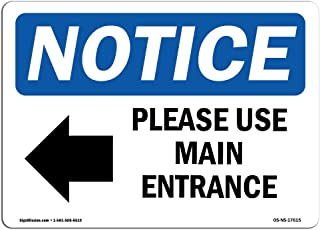 OSHA Notice Signs - Please Use Main Entrance [Left Arrow] Sign with Symbol | Extremely Durable Made in The USA Signs or Heavy Duty Vinyl Label | Protect Your Warehouse & Business