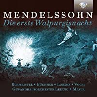 Mendelssohn: Die erste Walpurgisnacht by Eberhard Buchner