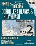 Hiking & Trekking in Cordillera Blanca & Huayhuash Map 2 (Center) Huaraz, Nevado Copa, Carhuaz, Huari, Chavin de Huantar Topographic Map Atlas ... Guide Trail Maps Peru Huaraz Huascaran)