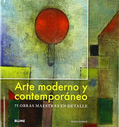 Arte moderno y contemporáneo: 75 obras maestras en detalle