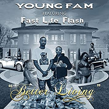 Better Living (Feat. Fast Life Flash)