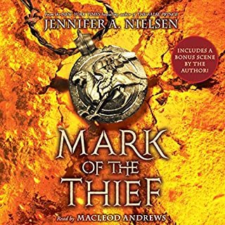 Mark of the Thief, Book 1                   By:                                                                                                                                 Jennifer A. Nielsen                               Narrated by:                                                                                                                                 MacLeod Andrews                      Length: 8 hrs and 27 mins     215 ratings     Overall 4.4