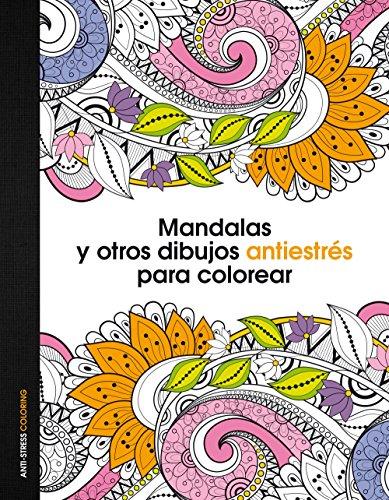 Mandalas y otros dibujos antiestrés para colorear (Anti-stress coloring)