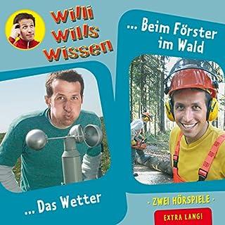 Das Wetter / Beim Förster im Wald     Willi wills wissen 10              Autor:                                                                                                                                 Jessica Sabasch                               Sprecher:                                                                                                                                 Willi Weitzel                      Spieldauer: 1 Std. und 10 Min.     2 Bewertungen     Gesamt 5,0