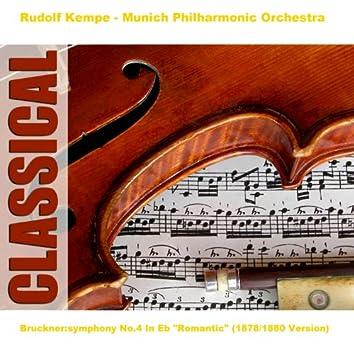 "Bruckner:symphony No.4 In Eb ""Romantic"" (1878/1880 Version)"