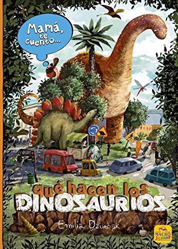 Mamá te cuento... qué hacen los dinosaurios: 21 (Macro Junior)