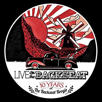 Live on the Backseat: 10 Years of The Backseat Boogie