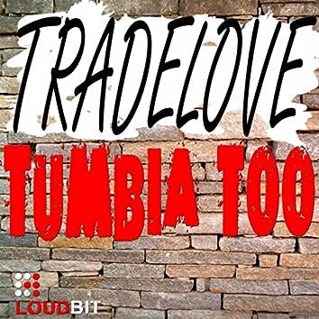 Tumbia Too