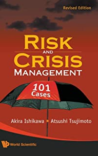 Risk And Crisis Management: 101 Cases (Revised Edition)