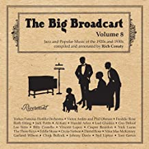 Big Broadcast, Vol. 8: Jazz and Popular Music Of The 1920S and 1930S