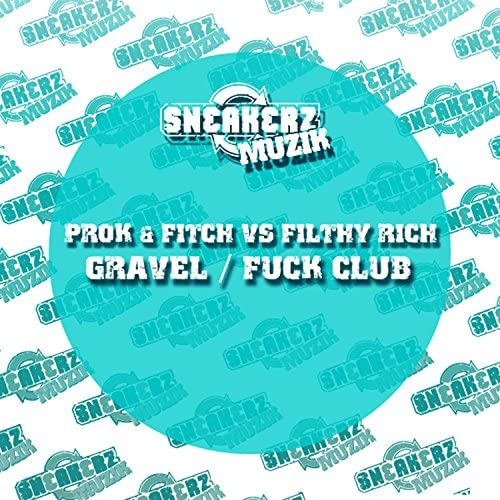 Prok & Fitch & Filthy Rich