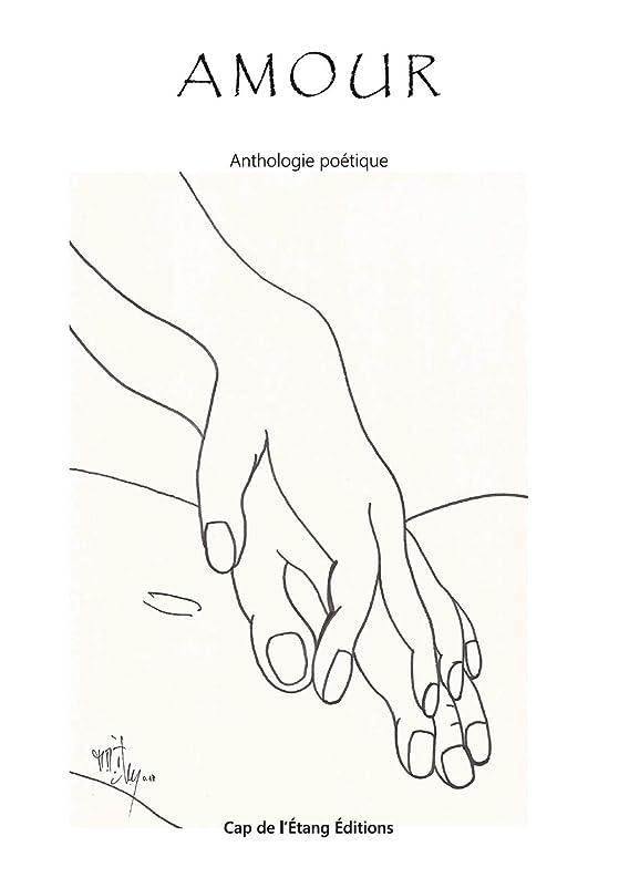 ベギン四回出来事AMOUR: Anthologie Poétique (Plume d'ivoire t. 8) (French Edition)