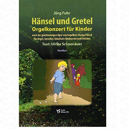 HAENSEL UND GRETEL - arrangiert für Sopran - Orgel [Noten/Sheetmusic] Komponist : FUHR JOERG