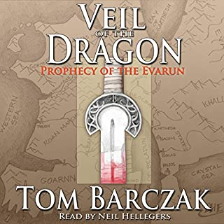 Veil of the Dragon     Prophecy of the Evarun, Book 1              By:                                                                                                                                 Tom Barczak                               Narrated by:                                                                                                                                 Neil Hellegers                      Length: 7 hrs and 27 mins     3 ratings     Overall 5.0
