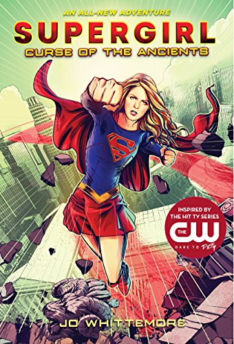 Supergirl: Curse of the Ancients: (Supergirl Book 2)