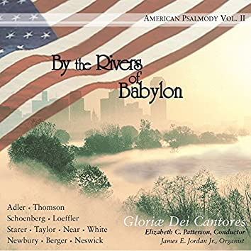 American Psalmody, Vol. 2: By the Rivers of Babylon