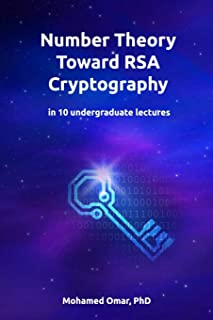 Number Theory Toward RSA Cryptography: in 10 Undergraduate Lectures (Discrete Mathematics) (Volume 1)