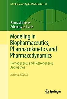 Modeling in Biopharmaceutics, Pharmacokinetics and Pharmacodynamics: Homogeneous and Heterogeneous Approaches (Interdisciplinary Applied Mathematics Book 30)