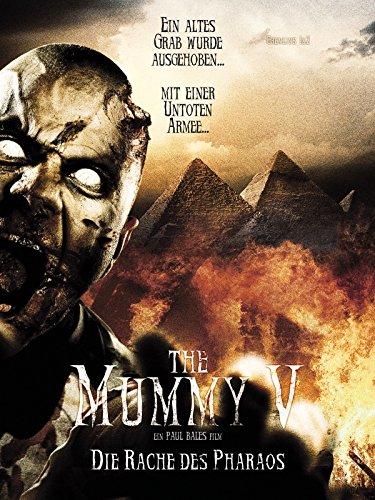 The Mummy V - Die Rache des Pharaos