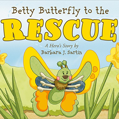 Betty Butterfly to the Rescue audiobook cover art
