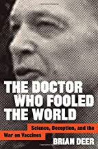 The Doctor Who Fooled the World: Science, Deception, and the War on Vaccines PDF