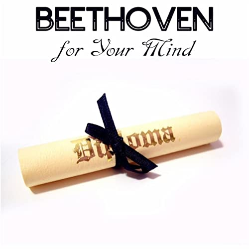 Beethoven for Your Mind - Classical Beethoven Music to