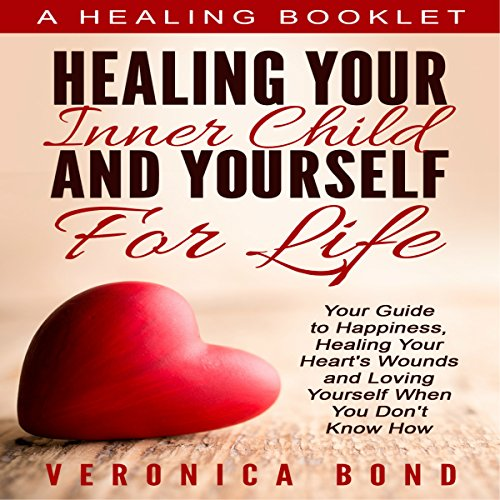 Inner Child Healing Yourself for Life audiobook cover art