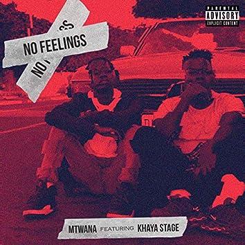 No Feelings (feat. Khaya Stage)