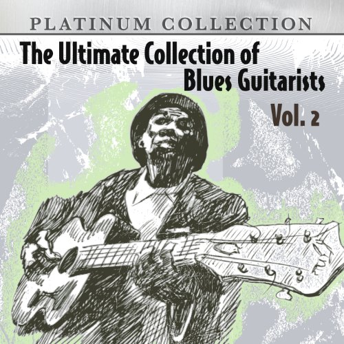 The Ultimate Collection of Blues Guitarists, Vol. 2
