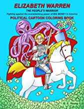ELIZABETH WARREN THE PEOPLE'S WARRIOR, Fighting against the overwhelming power of BIG MONEY in America. POLITICAL CARTOON COLORING BOOK