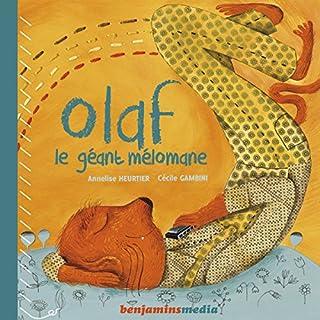 Olaf, le géant mélomane                   De :                                                                                                                                 Anne-Lise Heurtier                               Lu par :                                                                                                                                 Jacques Allaire                      Durée : 26 min     2 notations     Global 4,0