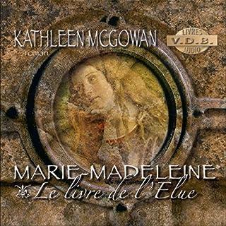 Couverture de Marie-Madeleine - Le livre de l'Elue
