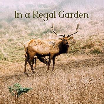 In a Regal Garden