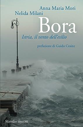 Bora: Istria, il vento dellesilio