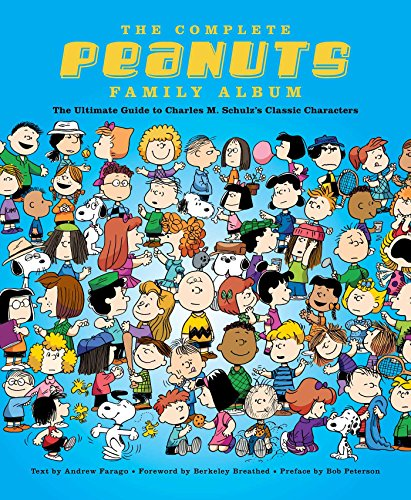 The Complete Peanuts Family Album: The Ultimate Guide to...