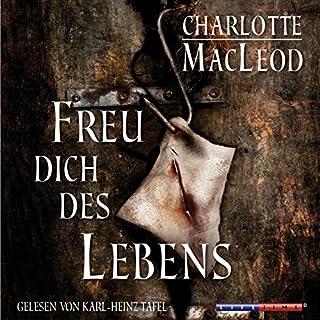 Freu dich des Lebens                   Autor:                                                                                                                                 Charlotte MacLeod                               Sprecher:                                                                                                                                 Karl-Heinz Tafel                      Spieldauer: 5 Std. und 9 Min.     43 Bewertungen     Gesamt 4,7