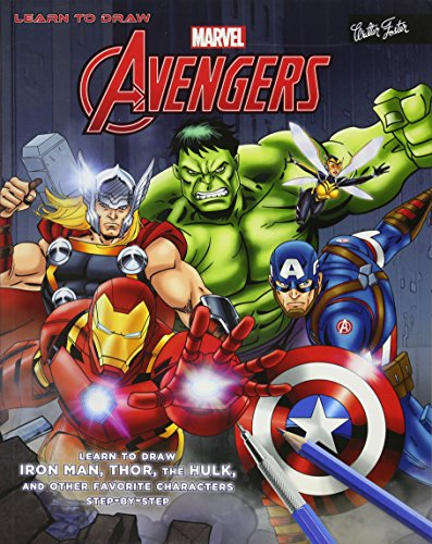LEARN TO DRAW MARVELS THE AVEN: Learn to Draw Iron Man, Thor, the Hulk, and Other Favorite Characters Step-By-Step (Licensed Learn to Draw)