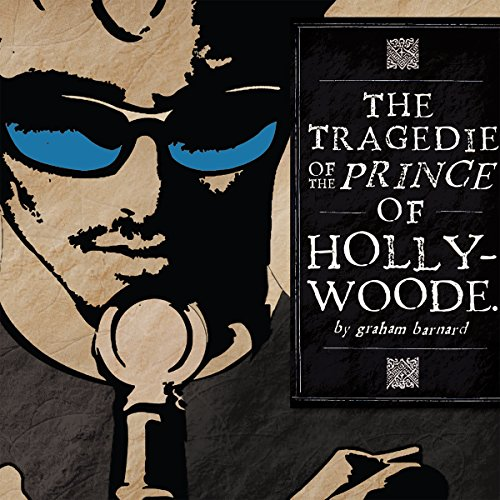 The Tragedie of the Prince of Hollywoode audiobook cover art