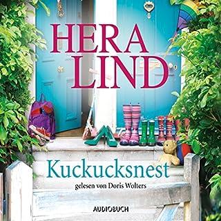 Kuckucksnest                   Autor:                                                                                                                                 Hera Lind                               Sprecher:                                                                                                                                 Doris Wolters                      Spieldauer: 3 Std. und 37 Min.     21 Bewertungen     Gesamt 3,8